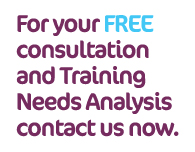for your FREE consultation and training Needs Analysis contact us now